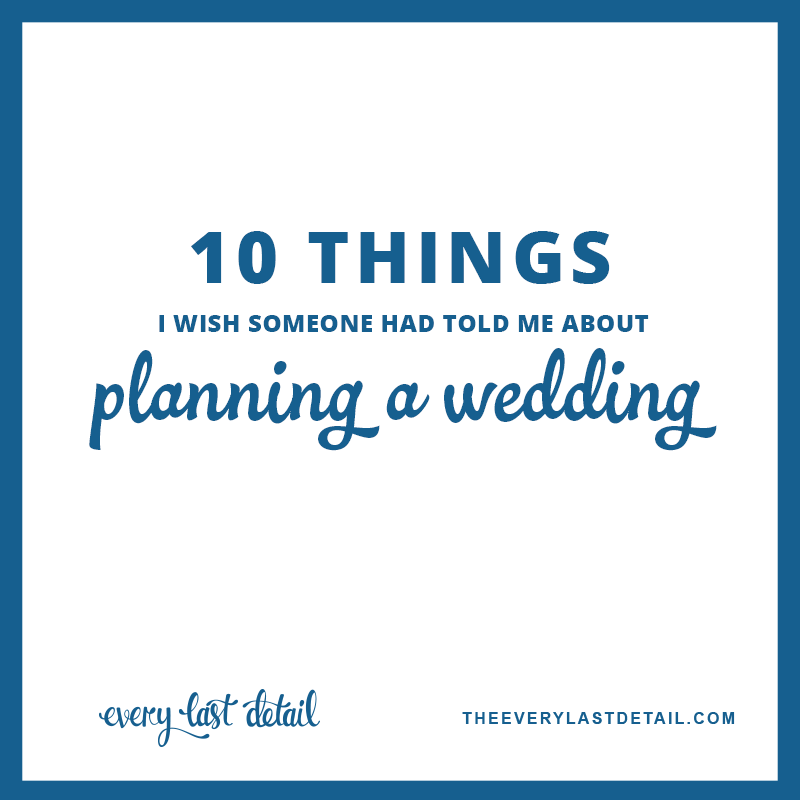 10 Things I Wish Someone Had Told Me About Planning A Wedding via TheELD.com