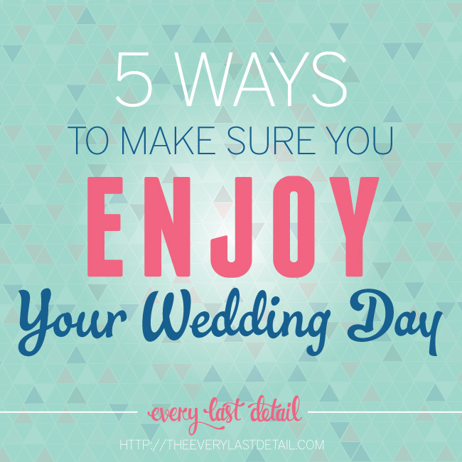 5 Ways To Make Sure You Enjoy Your Wedding Day via TheELD.com