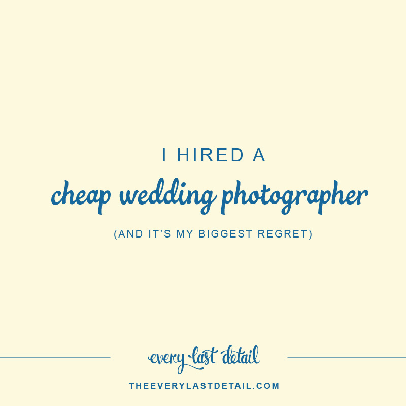 I Hired A Cheap Wedding Photographer | Every Last Detail