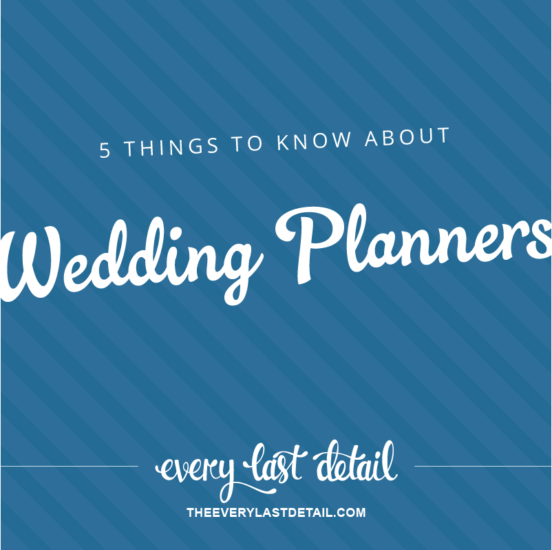 5 Things To Know About Wedding Planners via TheELD.com