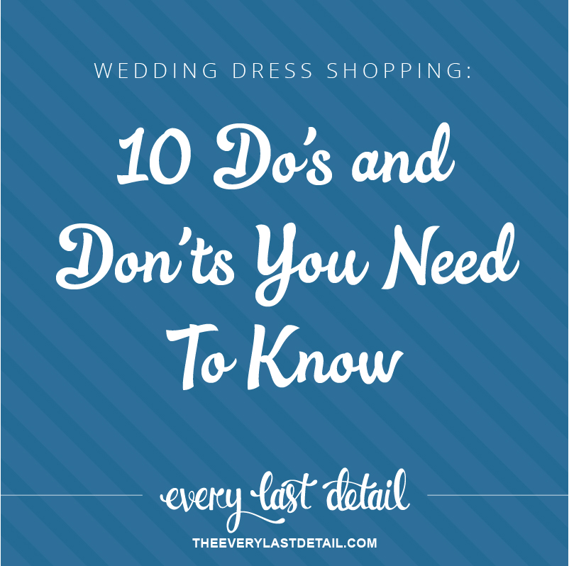 Wedding Dress Shopping: 10 Dos & Donts You Need To Know via TheELD.com