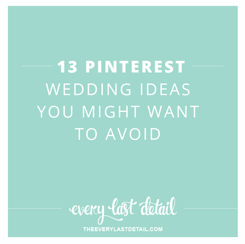 13 Pinterest Wedding Ideas You Might Want To Avoid via TheELD.com