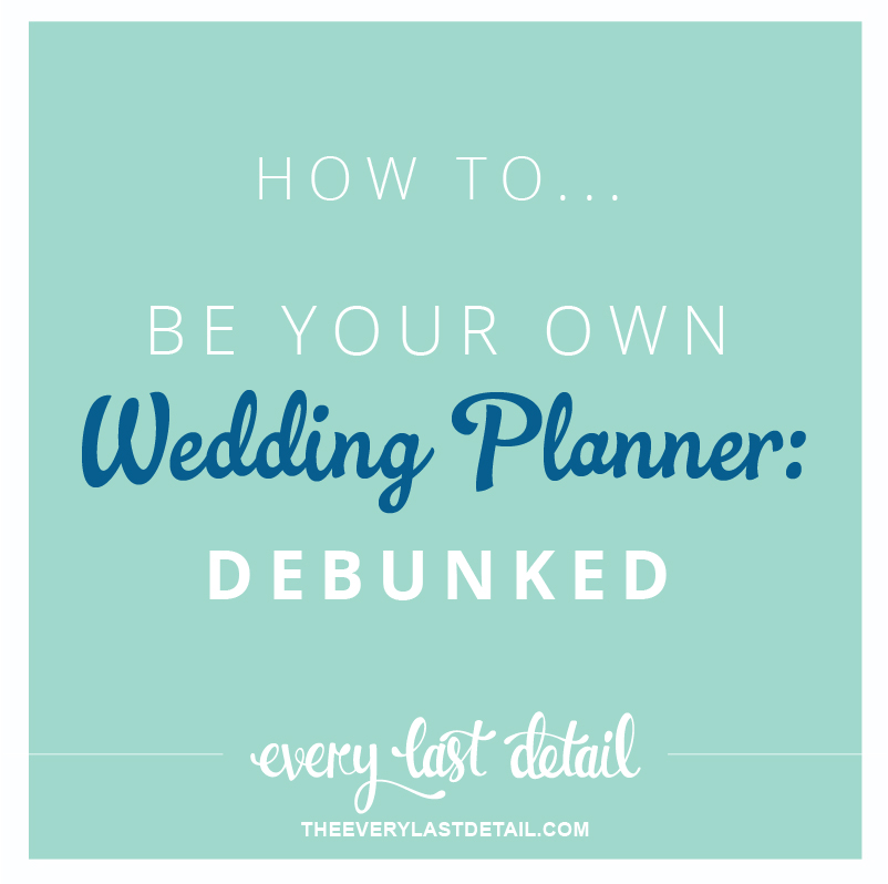 How To Be Your Own Wedding Planner: Debunked via TheELD.com