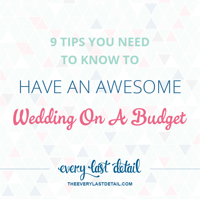 9 Tips You Need To Know To Have An Awesome Wedding On A Budget via TheELD.com