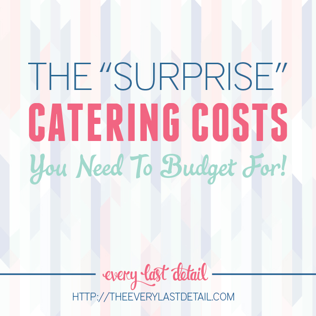 The Surprise Catering Costs You Need To Budget For via TheELD.com