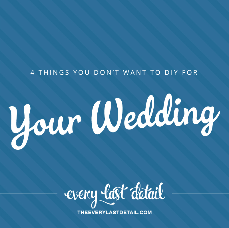 4 Things You Dont Want To DIY For Your Wedding via TheELD.com