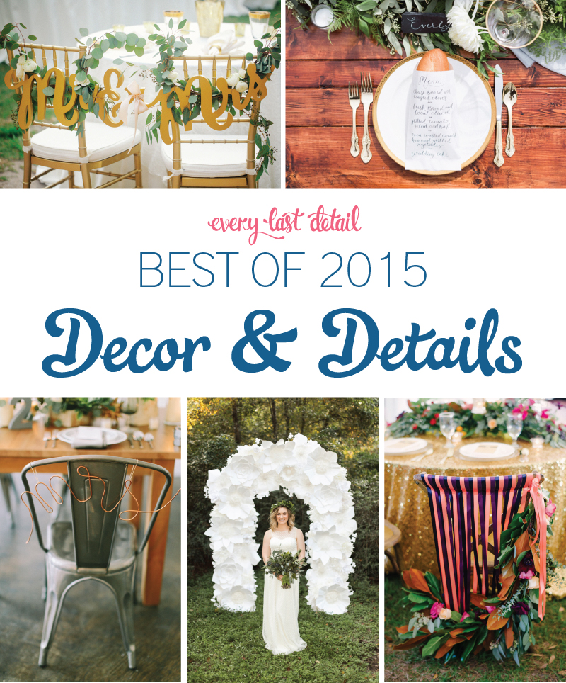 The best wedding decor details of 2015 every last detail the best wedding decor details of 2015 junglespirit Gallery