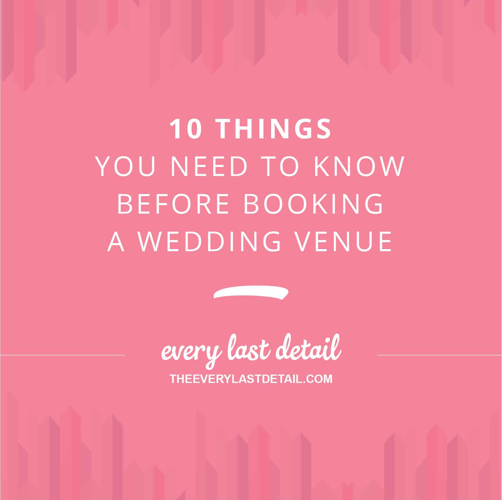 10 Things You Need To Know Before Booking A Wedding Venue Every