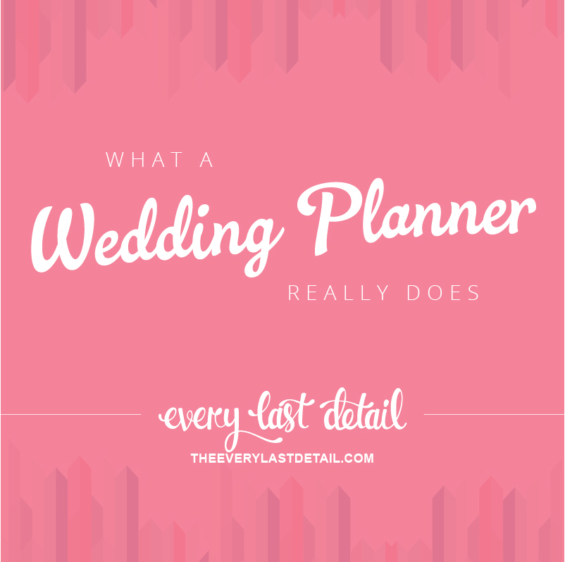 What A Wedding Planner Really Does Every Last Detail