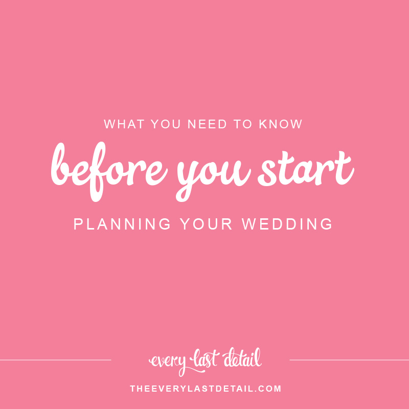 What You Need To Know BEFORE You Start Planning Your Wedding via TheELD.com