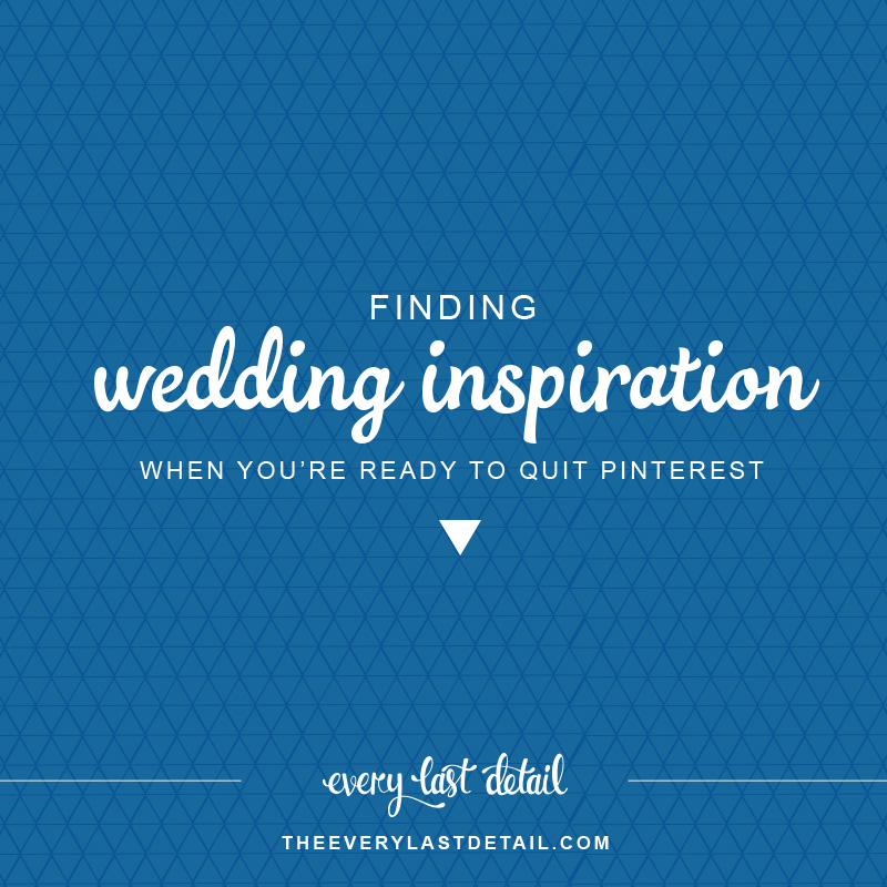 Finding Wedding Inspiration When Youre Ready to Quit Pinterest via TheELD.com