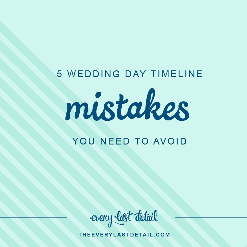5 Wedding Day Timeline Mistakes You Need To Avoid Every Last Detail