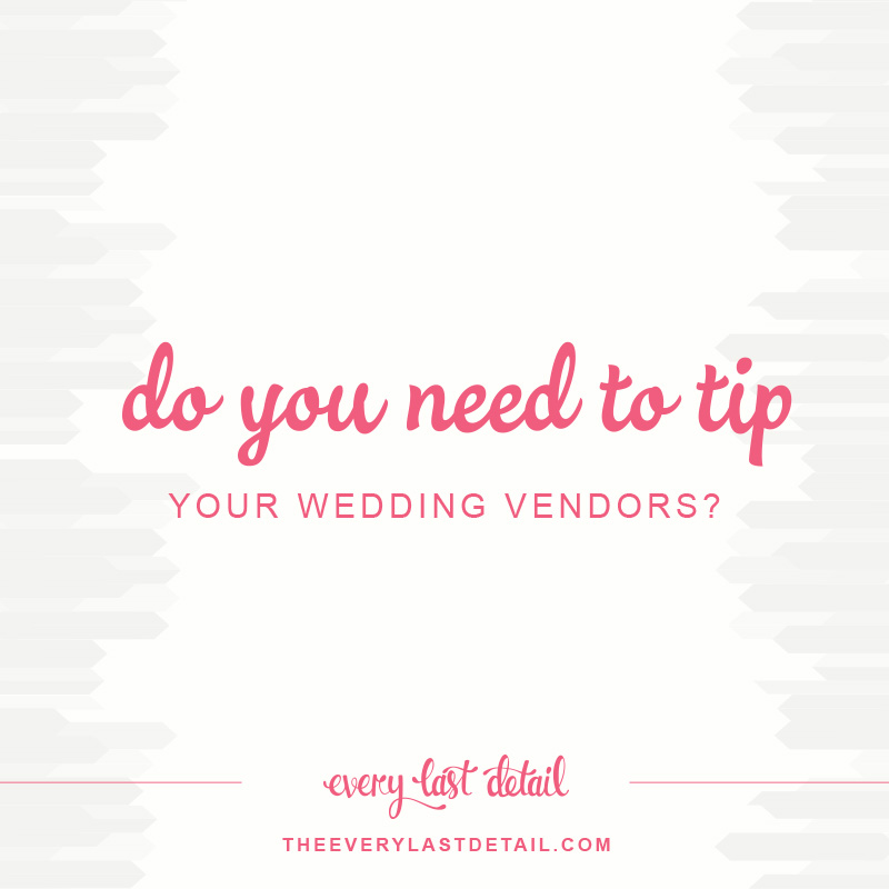 Do You Need To Tip Your Wedding Vendors? via TheELD.com