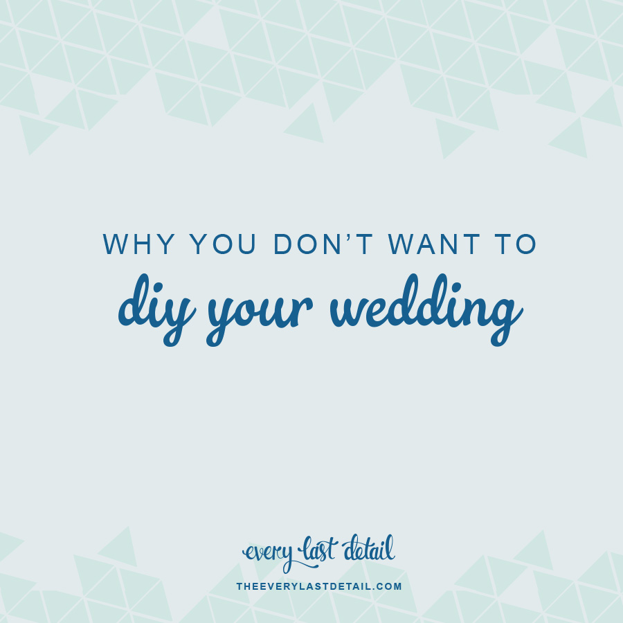 Why You Dont Want To DIY Your Wedding via TheELD.com