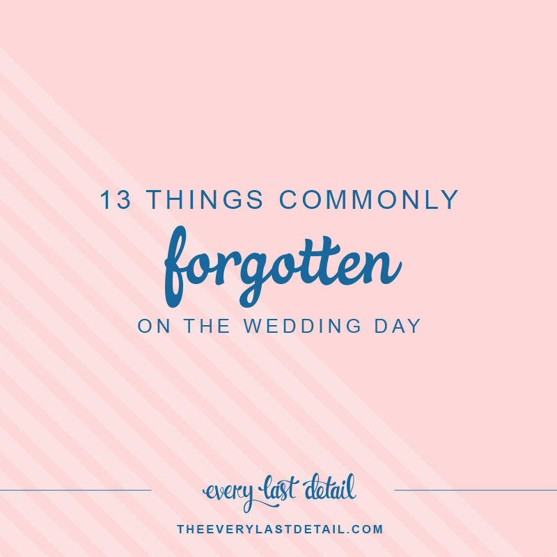 13 Things Commonly Forgotten On The Wedding Day! via TheELD.com
