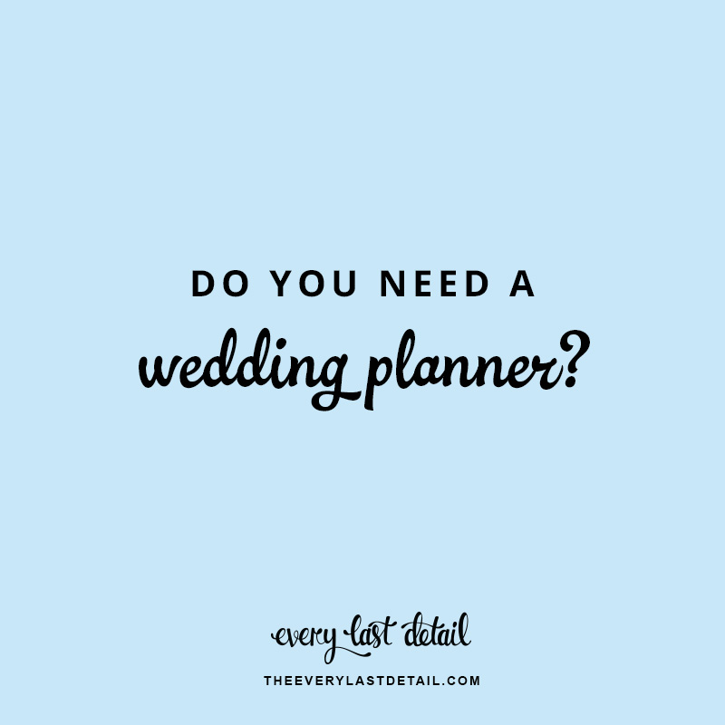 Do You Need A Wedding Planner? via TheELD.com