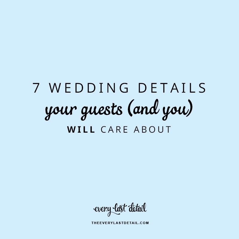 7 Wedding Details Your Guests  And YOU  Will Care About via TheELD.com