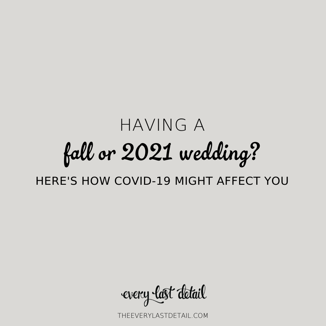 Having a Fall or 2021 Wedding? Heres How COVID 19 Might Affect You via TheELD.com