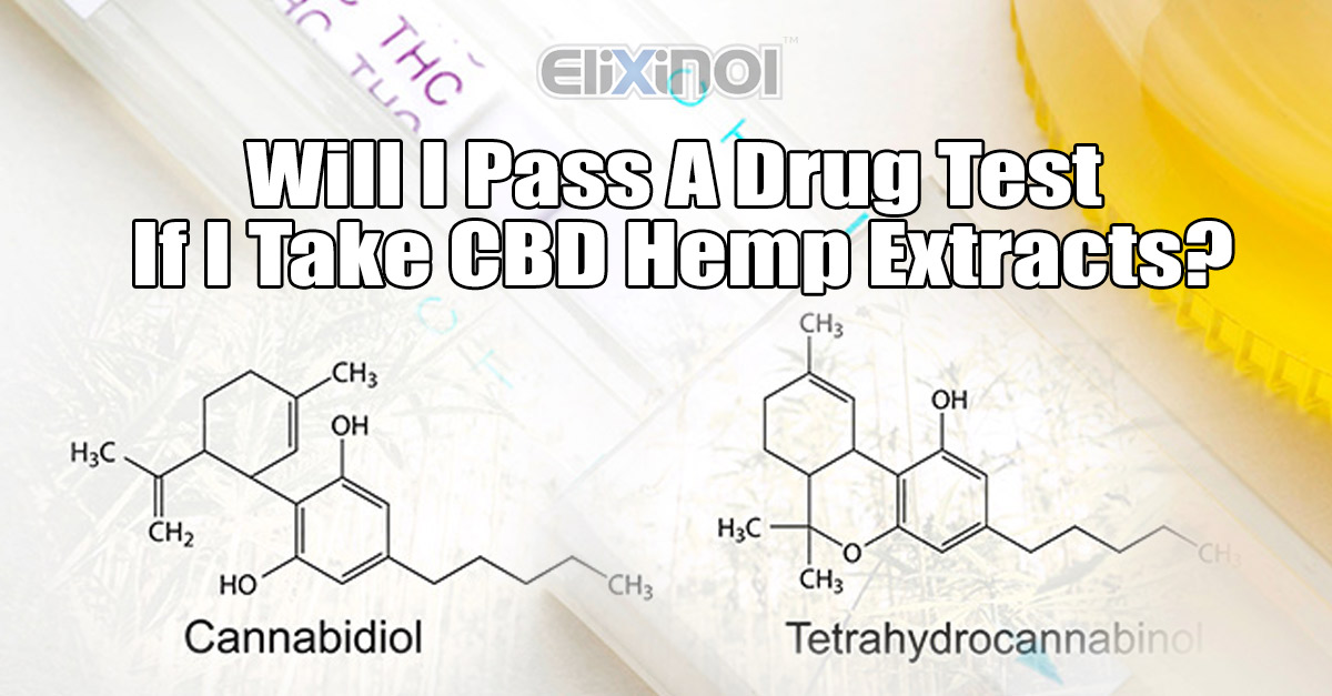 Will I Pass A Drug Test After Cbd Hemp Extracts Elixinol