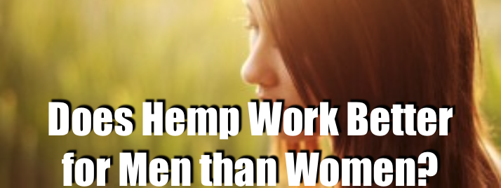 Does Hemp Work Better for Men than Women?