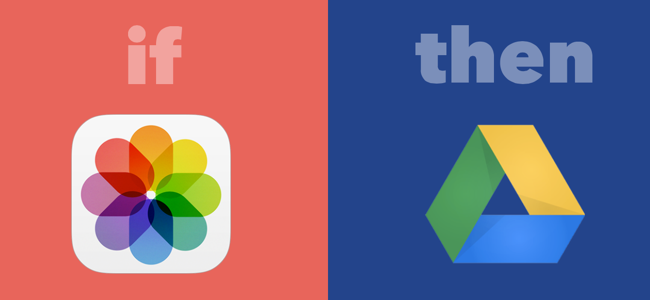 Save iOS Photos to Google Drive with IFTTT