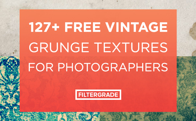 127+ Free Vintage Grunge Textures for Photographers - FilterGrade