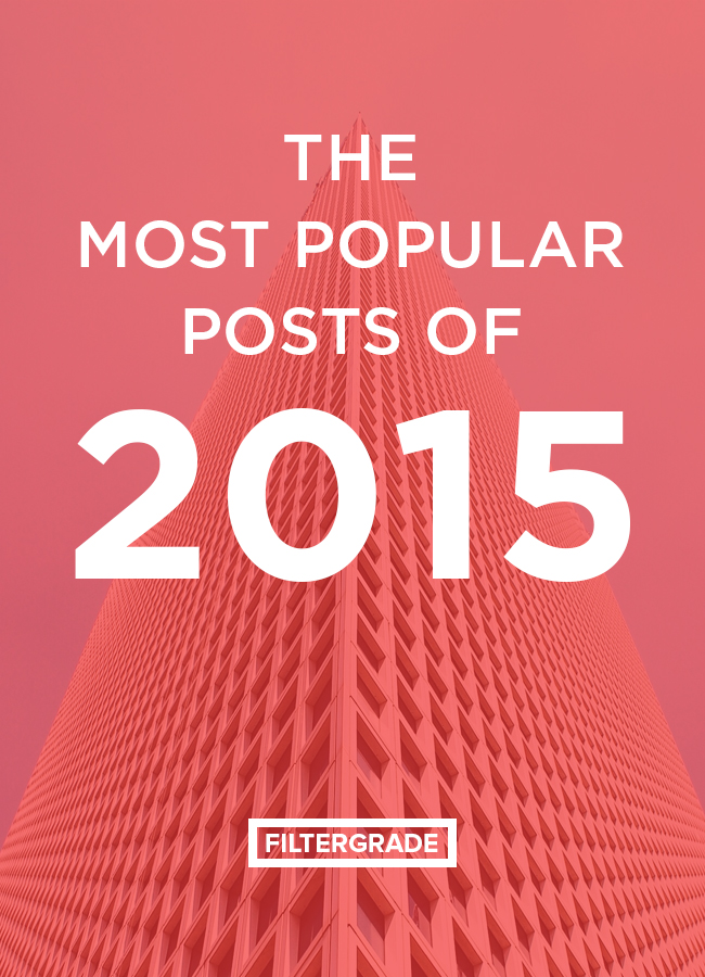 The most popular posts of 2015 from the FilterGrade blog.