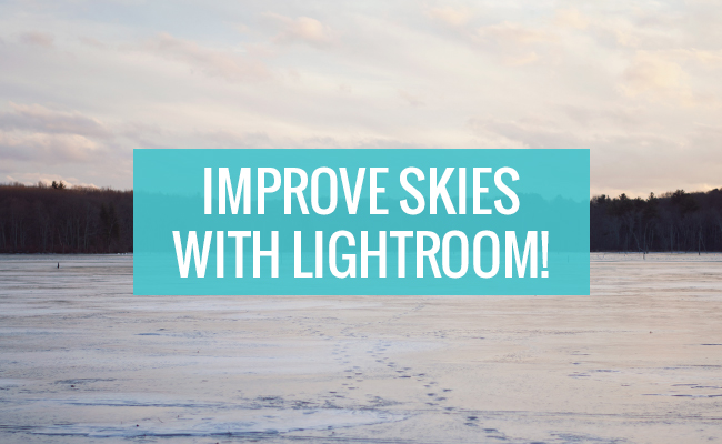 Improve the skies in your photography with Lighroom