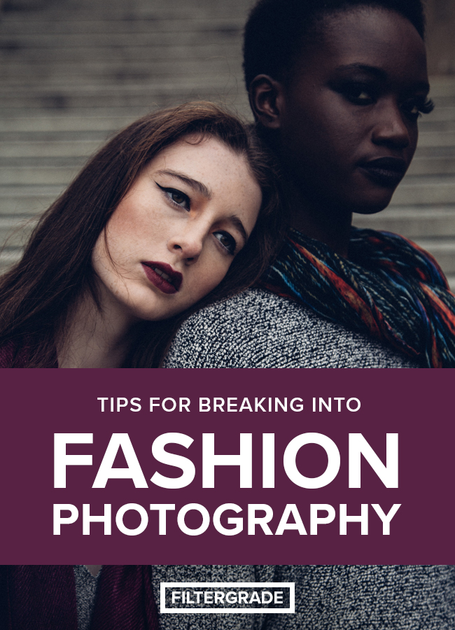 Learn some of the best tips for breaking into fashion photography.