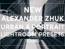 NEW Featured Alexander Zhuk Urban & Portrai Lightroom Presets Preview - FilterGrade Marketplace