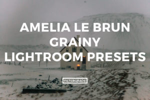 Featured Amelia Le Brun Lightroom Presets Preview - FilterGrade