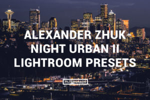 Alexander Zhuk Night Urban II Lightroom Presets