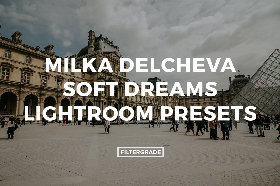 Featured Milka Delchavec Soft Dreams Lightroom Presets - FilterGrade Marketplace