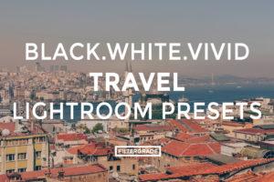 Featured- Black.White.Vivid Travel Lightroom Presets - Black.White.Vivid Blog - FilterGrade Digital Marketplace