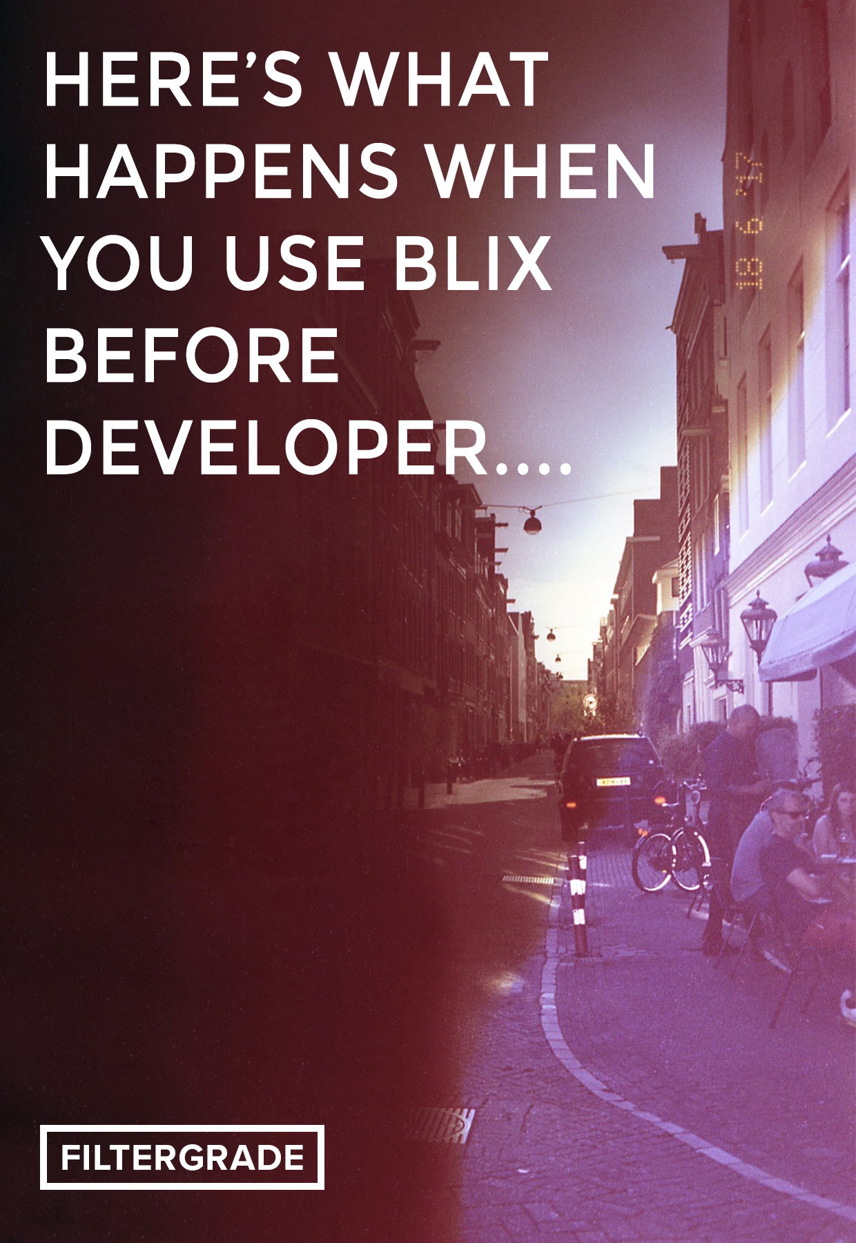 1 Here's What Happens When You Use Blix Before Developer - FilterGrade Blog