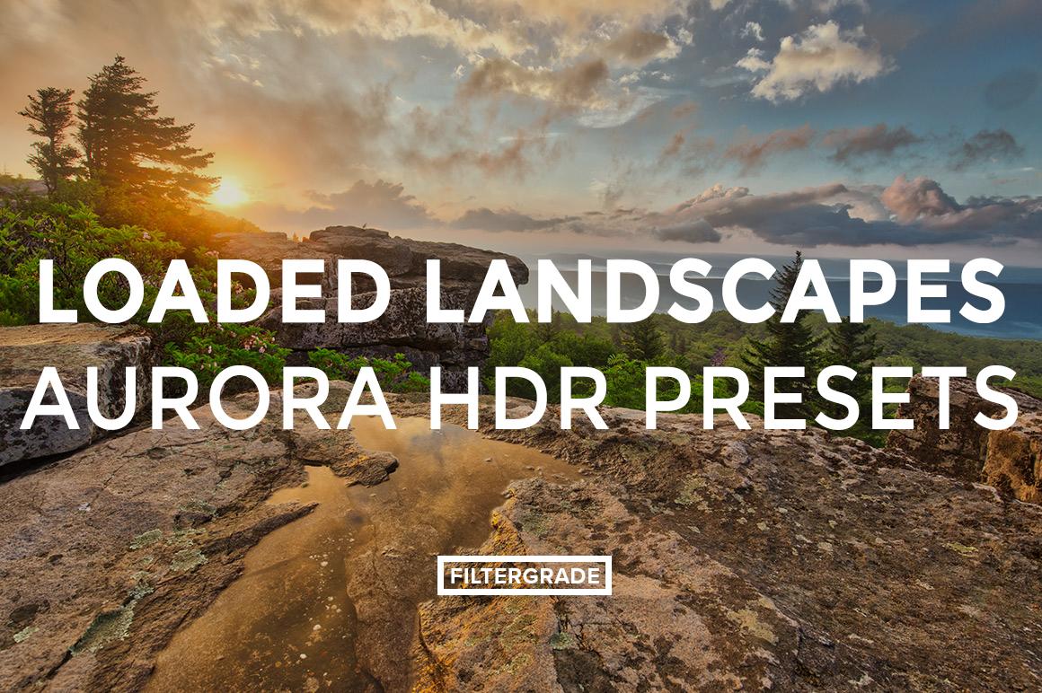 FEATURED - Loaded Landscapes Aurora HDR Presets - FilterGrade Digital Marketplace