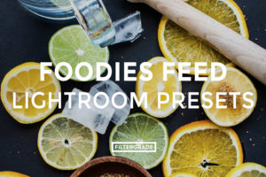 FEATURED - Foodies Feed Lightroom Presets - Foodies Feed Blog - FilterGrade Digital Marketplace