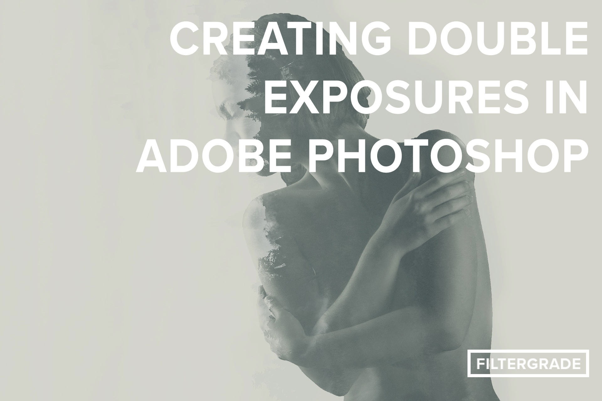 Featured Creating Double Exposures in Adobe Photoshop - FilterGrade Blog