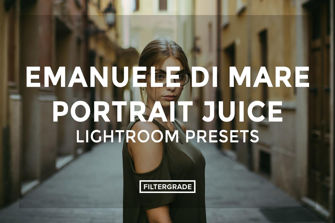 FEATURED - Emanuele Di Mare Portrait Juice Lightroom Presets - FilterGrade