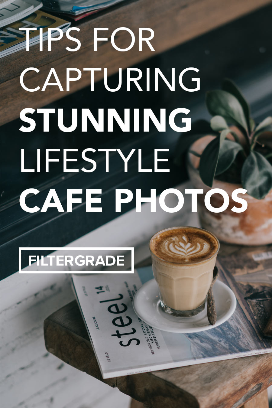 Tips for capturing stunning lifestyle cafe photos at your local coffee shop.