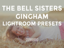 Featured - The Bell Sisters Gingham Lightroom Presets - FilterGrade