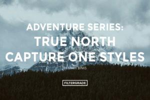 Featured - Adventure Series - True North Capture One Styles by Mark Binks - FilterGrade