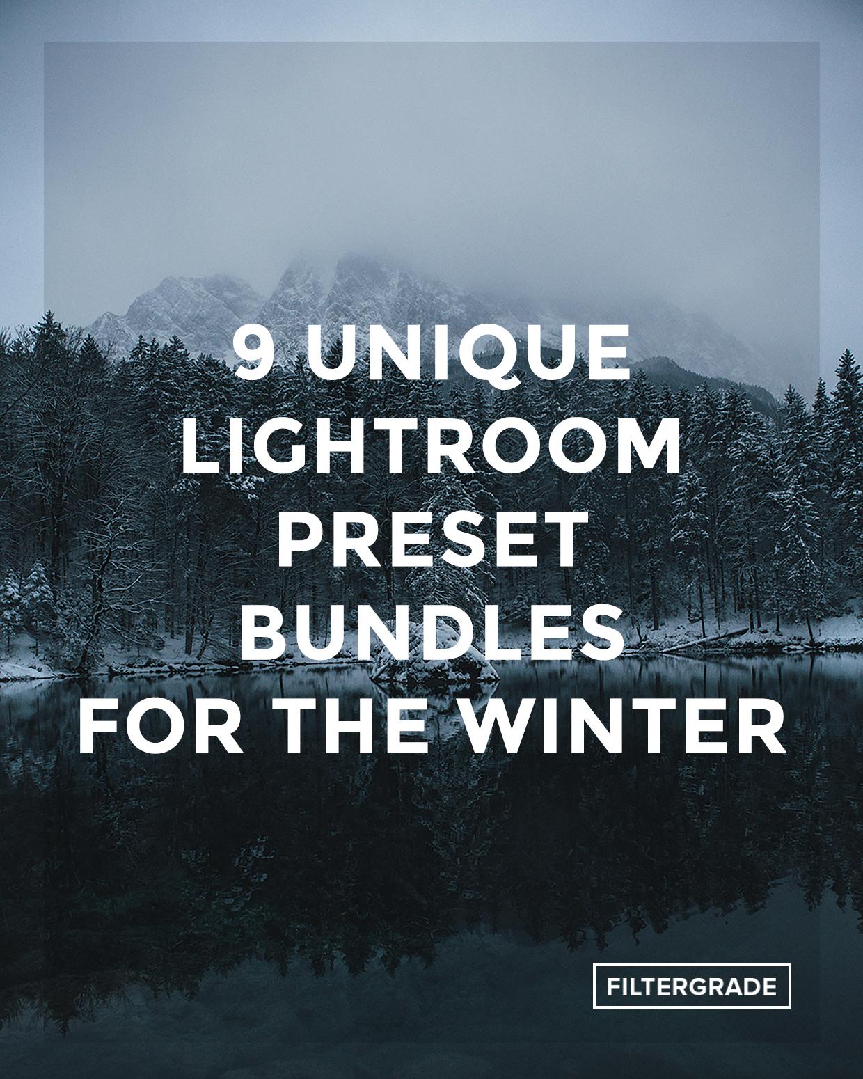 *Featured - 9 Unique Lightroom Preset Bundles for the Winter - FilterGrade