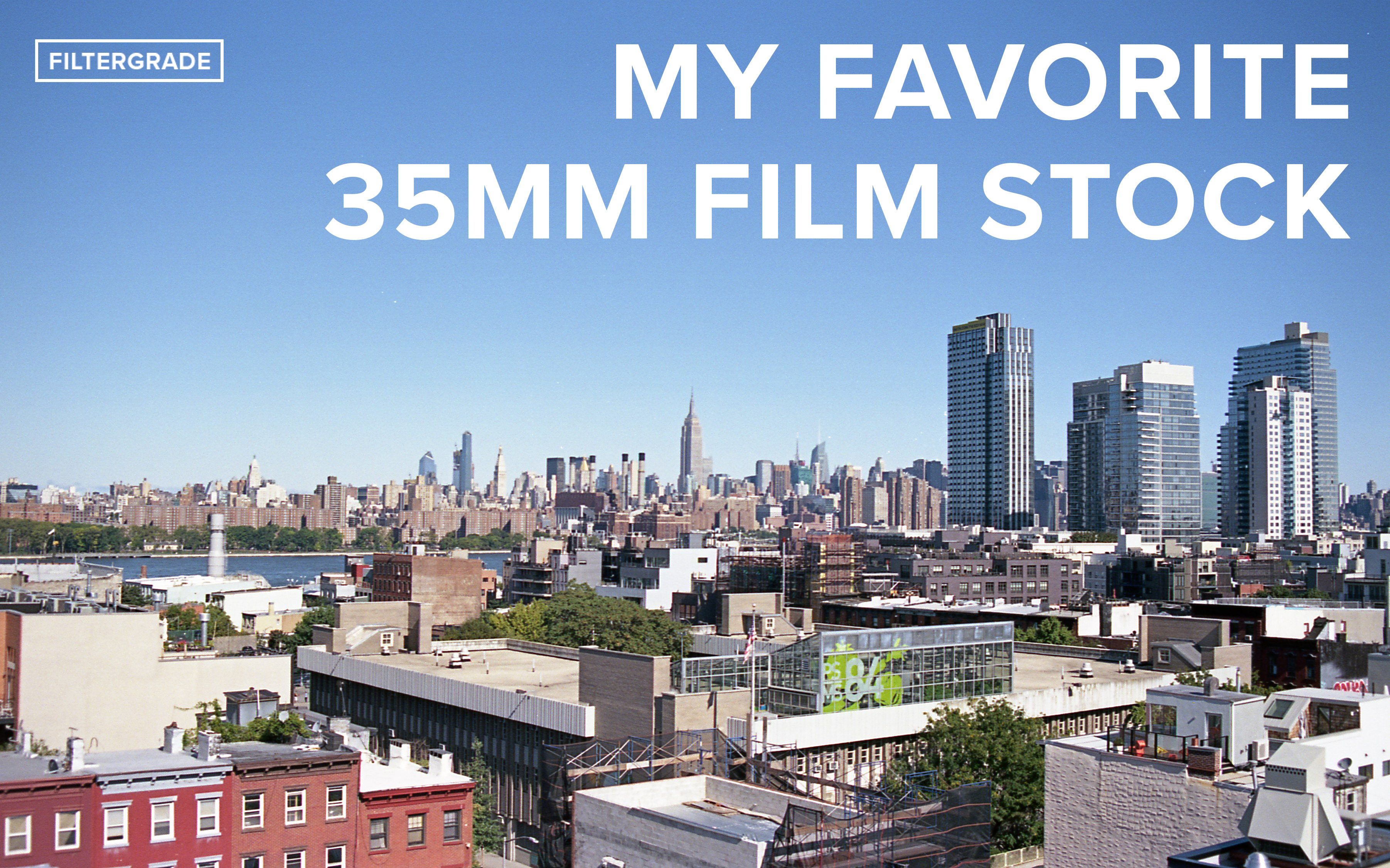 My Favorite 35mm Film Stock- FilterGrade