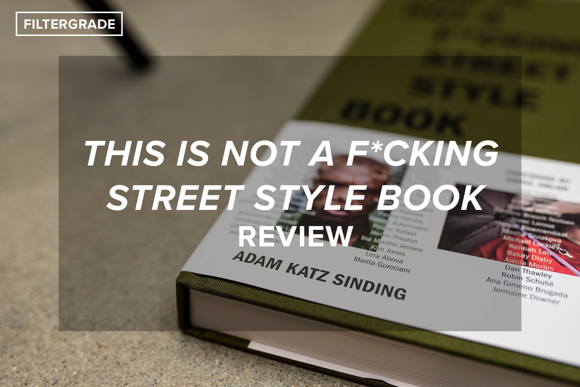 8 This is NOT a F*cking Street Style Book Review - FilterGrade