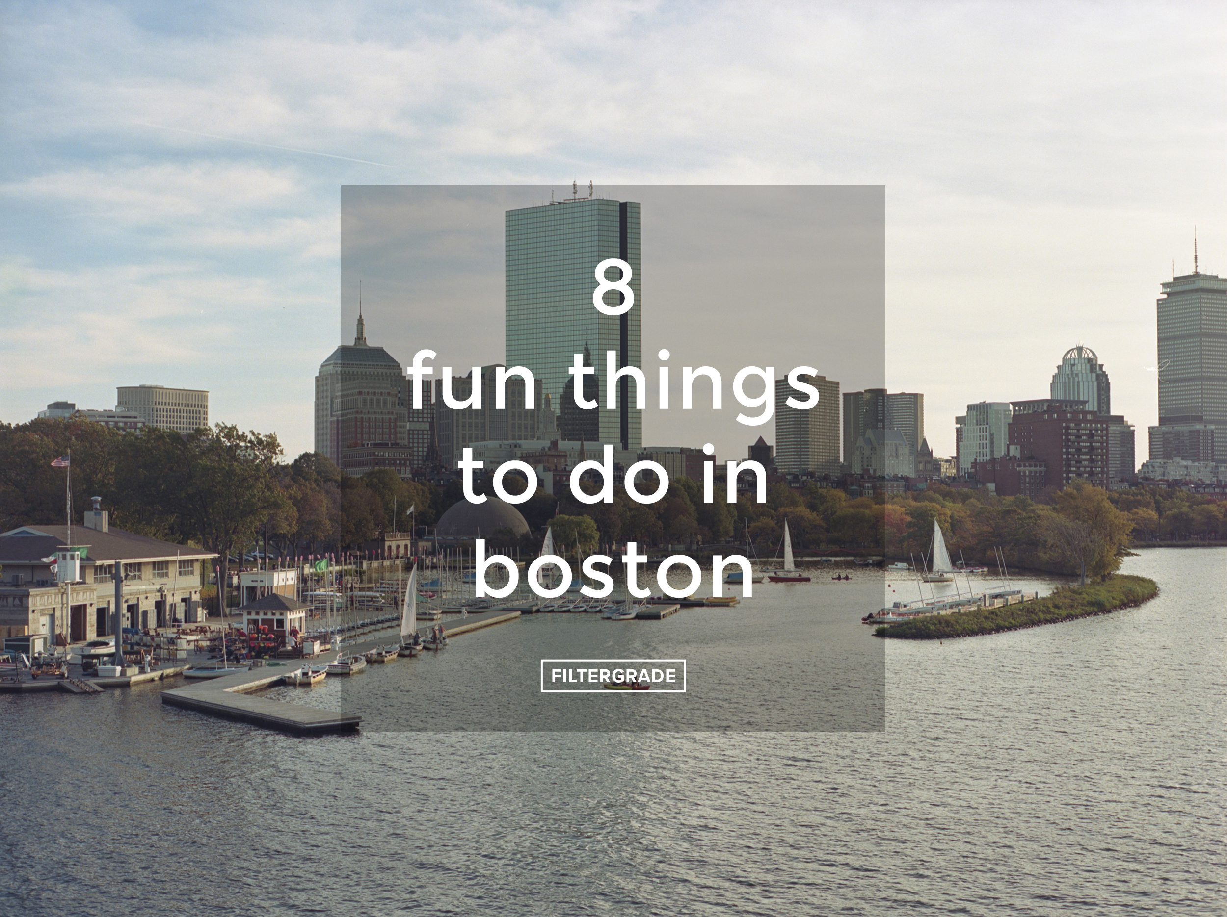 Featured - 8 Fun Things to Do in Boston - FilterGrade