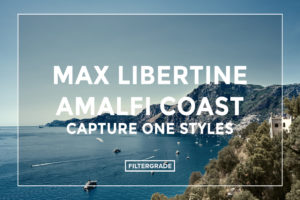 Max libertine Amalfi Coast Capture One Styles - FilterGrade