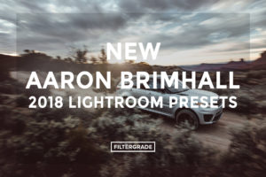 NEW Aaron Brimhall 2018 Lightroom Presets - FilterGrade