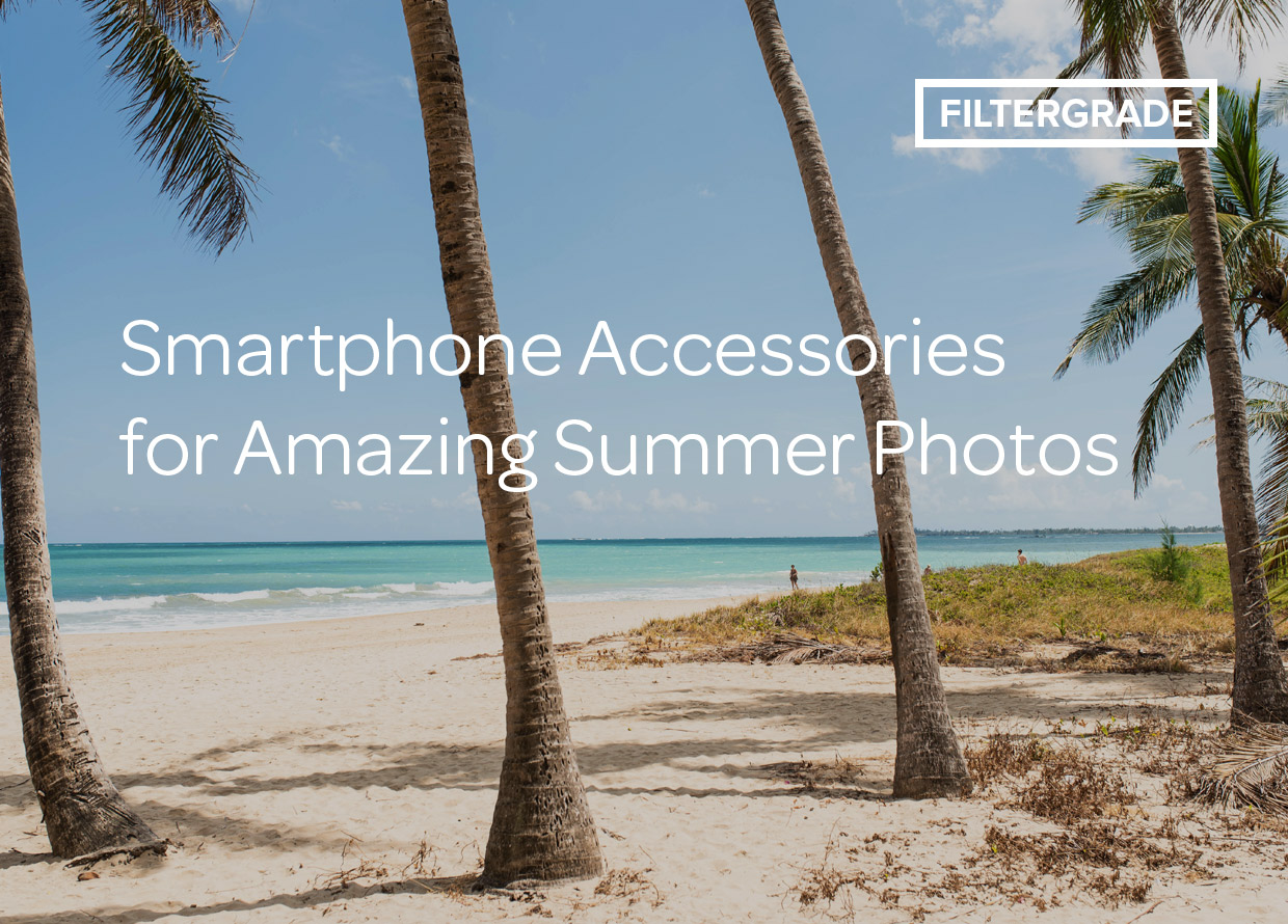 Looking at some of the best smartphone accessories for amazing summer photos.