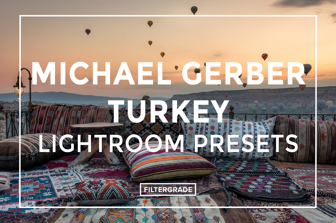 Michael-Gerber-Turkey-Lightroom-Presets-FilterGrade